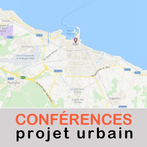 """Conférence""""projet urbain"""" : Projet de zone de services urbains à Bari le 18 mars à 17h30"""