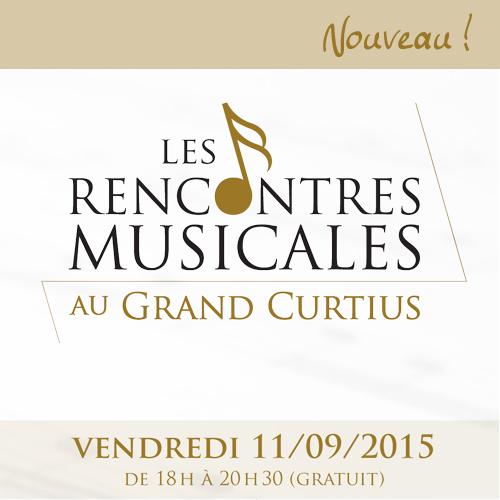 DÉCOUVREZ LES RENCONTRES MUSICALES DU GRAND CURTIUS