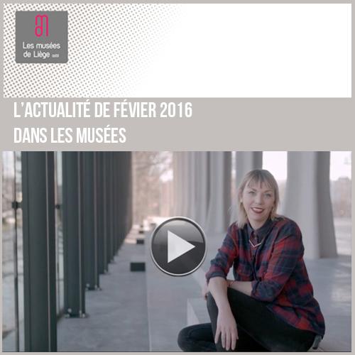 Expositions et activités dans les musées de Liège février 2016