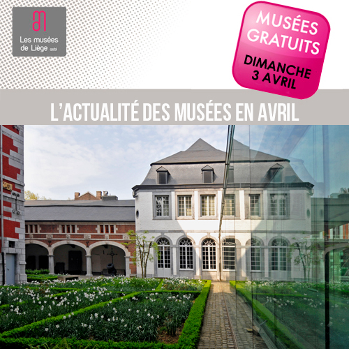 Expositions et activités dans les musées de Liège avril 2016