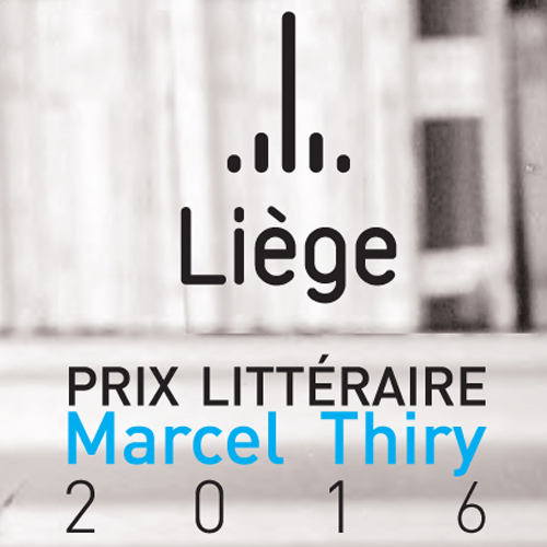 Appel à candidature - Prix littéraire : Marcel Thiry 2016