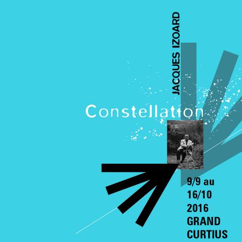 """Expo """"Constellation"""" de Jacques Izoard - du 9/09 au 16/10/2016"""