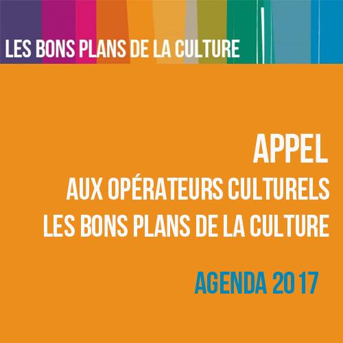 Appel aux opérateurs culturels - Les bons plans de la culture - Agenda 2017